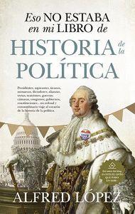ESO NO ESTABA HISTORIA DE LA POLÍTICA