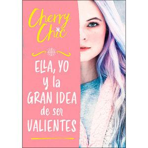 ELLA, YO Y LA GRAN IDEA DE SER VALIENTES (VALIENTES)
