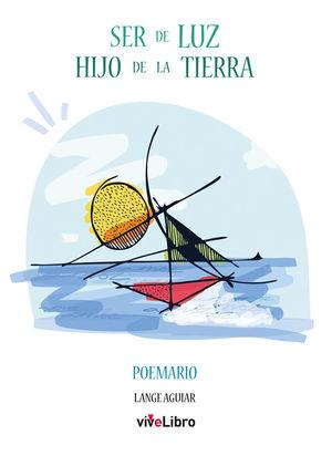 SER DE LUZ, HIJO DE LA TIERRA