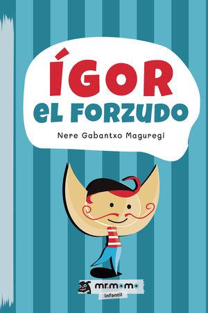ÍGOR EL FORZUDO