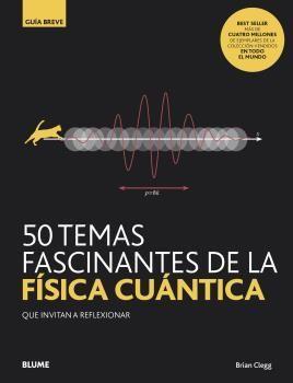 GB. 50 TEMAS FASCINANTES DE LA FÍSICA CUÁNTICA
