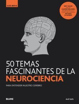 GB. 50 TEMAS FASCINANTES DE LA NEUROCIENCIA