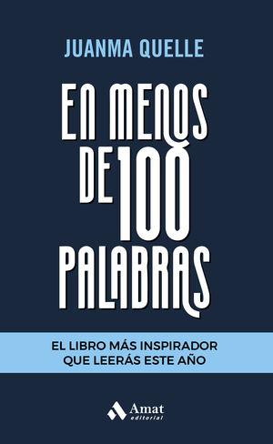 EN MENOS DE 100 PALABRAS
