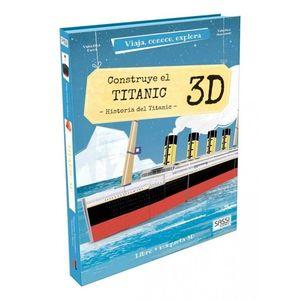 CONSTRUYE EL TITÁNIC - 3D. VIAJA, CONOCE, EXPLORA. CON MAQUETA EDIC. ILUSTRADO (