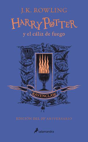 HARRY POTTER Y EL CÁLIZ DE FUEGO (EDICIÓN RAVENCLAW DEL 20º ANIVE