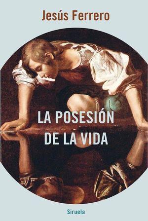 LA POSESIÓN DE LA VIDA