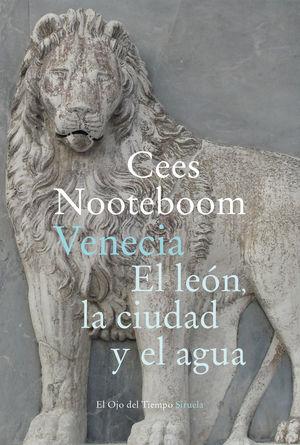 VENECIA. EL LEÓN, LA CIUDAD Y EL AGUA