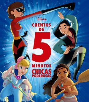 DISNEY. CUENTOS DE 5 MINUTOS. CHICAS PODEROSAS