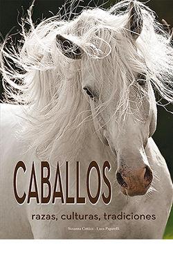 CABALLOS. RAZAS, CULTURAS, TRADICIONES