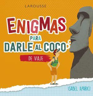ENIGMAS PARA DARLE AL COCO. DE VIAJE