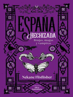 ESPAÑA HECHIZADA (ESPAÑA EMBRUJADA 2)