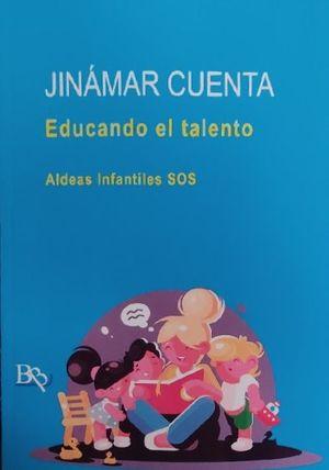 JINAMAR CUENTA. EDUCANDO EL TALENTO