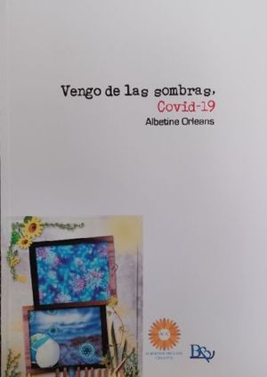 VENGO DE LAS SOMBRAS, COVID-19