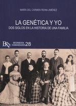 LA GENETICA Y YO. DOS SIGLOS EN LA HISTORIA DE UNA FAMILIA
