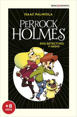 DOS DETECTIVES Y MEDIO (EDICION ESCOLAR) (SERIE PERROCK HOLMES 1)