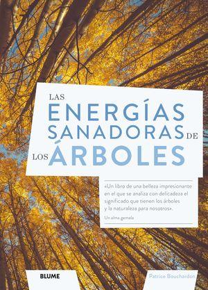 LAS ENERGÍAS SANADORAS DE LOS ÁRBOLES