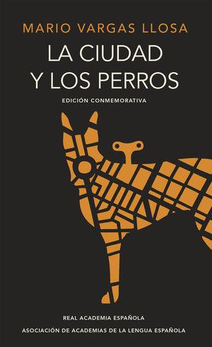 LA CIUDAD Y LOS PERROS (EDICIÓN CONMEMORATIVA DEL CINCUENTENARIO) (EDICIÓN CONME