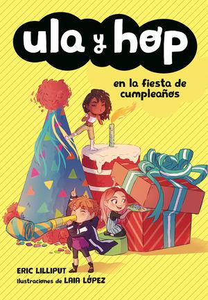 ULA Y HOP EN LA FIESTA DE CUMPLEAÑOS (ULA Y HOP)
