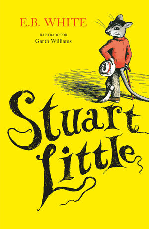 STUART LITTLE (ILUSTRADO POR GARTH WILLIAMS)