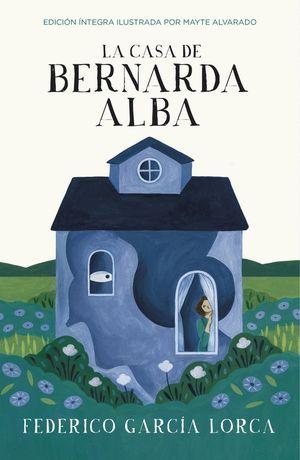 LA CASA DE BERNARDA ALBA (COLECCIÓN ALFAGUARA CLÁSICOS)