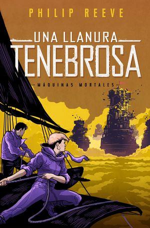 UNA LLANURA TENEBROSA (SERIE MÁQUINAS MORTALES 4)