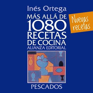 PESCADOS. MÁS ALLÁ DE 1080 RECETAS DE COCINA