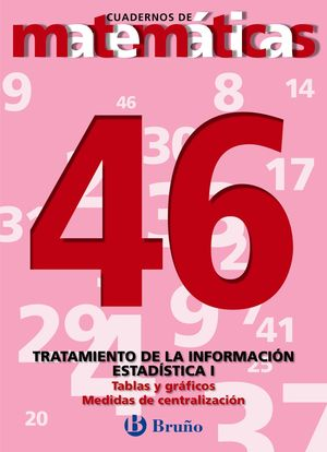 CUADERNO DE MATEMATICAS 46 BRUÑO TRATAMIENTO INFORMACION I ESTADISTICA