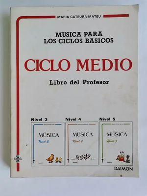 MÚSICA PARA LOS CICLOS BÁSICOS. NIVEL MEDIO. LIBRO DEL PROFESOR DAIMON