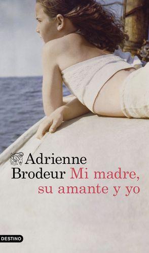 MI MADRE, SU AMANTE Y YO