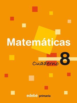 SALDO CUADERNO 8 MATEMÁTICAS PRIMARIA EDEBE