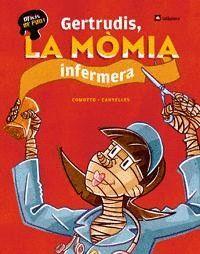 GERTRUDIS, LA MÒMIA INFERMERA (CATALAN)