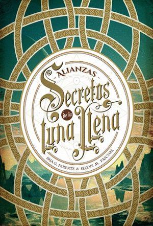 SECRETOS DE LA LUNA LLENA 1. ALIANZAS