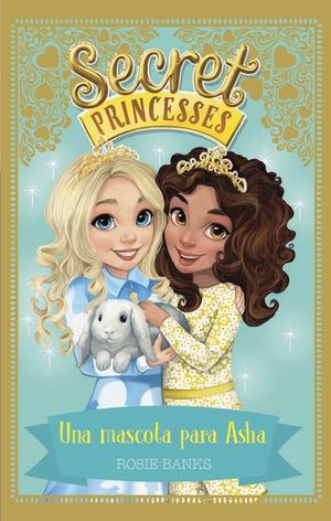 SECRET PRINCESSES 8. UNA MASCOTA PARA ASHA