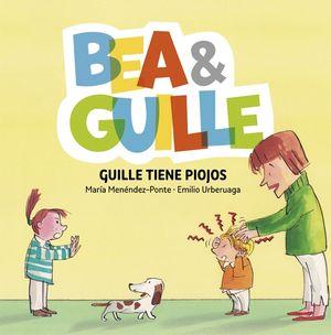 BEA & GUILLE 5. GUILLE TIENE PIOJOS