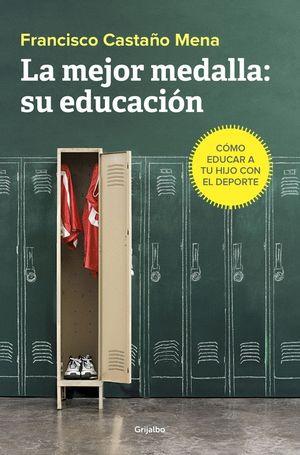 LA MEJOR MEDALLA: SU EDUCACIÓN