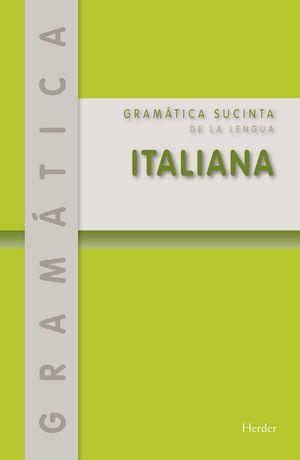GRÁMATICA SUCINTA DE LA LENGUA ITALIANA
