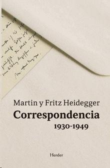 CORRESPONDENCIA 1930-1949. MARTIN Y FRITZ HEIDEGGER