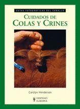CUIDADOS DE COLAS Y CRINES (GUÍAS FOTOGRÁFICAS DEL CABALLO)