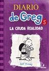 DIARIO DE GREG 5, LA CRUDA REALIDAD
