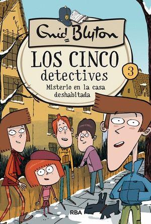 LOS 5 DETECTIVES 3. MISTERIO DE LA CASA DESHABITADA
