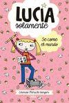 LUCÍA SOLAMENTE 5. SE COME EL MUNDO