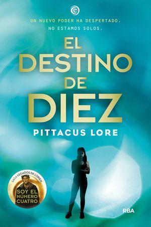 EL DESTINO DE DIEZ (LEGADOS LORIEN 6)