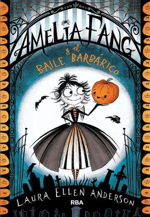 AMELIA FANG Y EL BAILE BARBÁRICO (CASTELLANO)