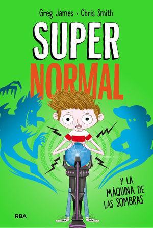 SUPERNORMAL 3. SUPERNORMAL Y LA MÁQUINA DE LA SOMBRAS