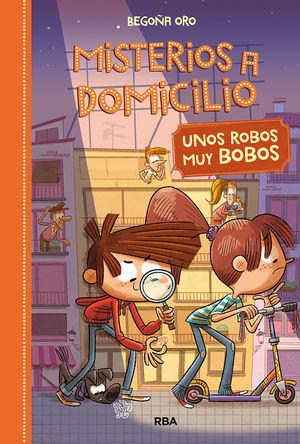 MISTERIOS A DOMICILIO 6. UNOS ROBOS BOBOS