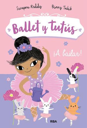 BALLET Y TUTUS 2. A BAILAR!