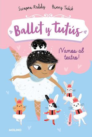 BALLET Y TUTUS 4. ¡VAMOS AL TEATRO!