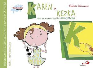 KAREN Y KEZKA (QUE EN EUSKERA SIGNIFICA PREOCUPACIÓN)