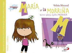 MARÍA Y LA MORRIÑA (QUE EN GALLEGO SIGNIFICA MELANCOLÍA)