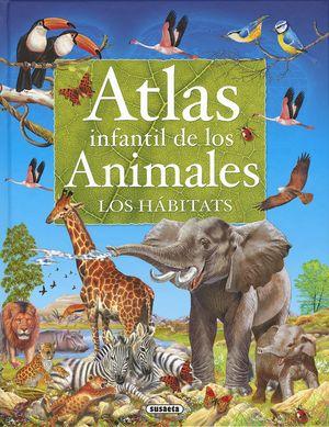 ATLAS INFANTIL DE LOS ANIMALES, LOS HÁBITATS